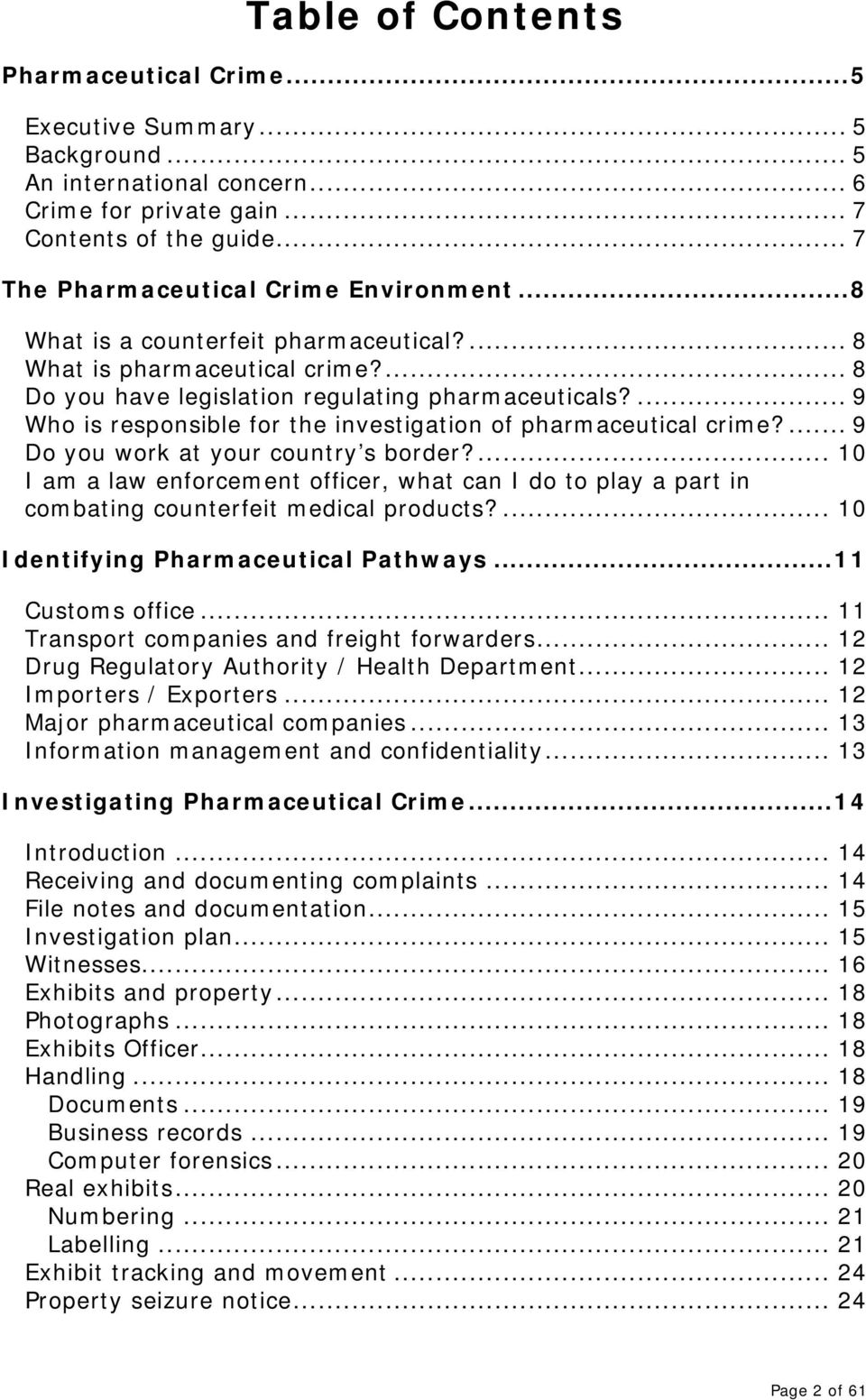 ... 9 Who is responsible for the investigation of pharmaceutical crime?... 9 Do you work at your country s border?