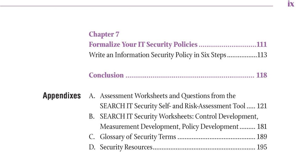 Assessment Worksheets and Questions from the SEARCH IT Security Self- and Risk-Assessment Tool... 121 B.