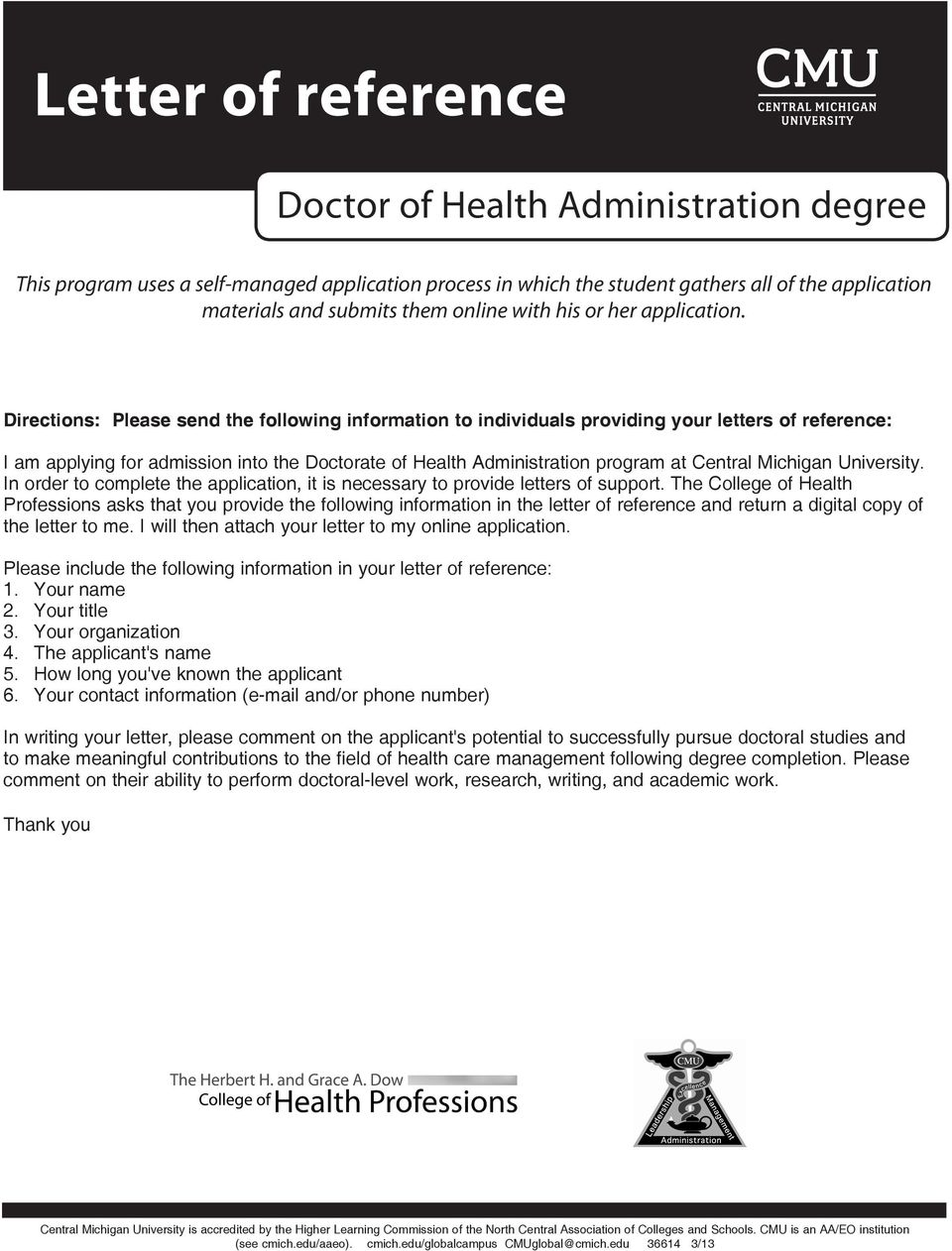 Directions: Please send the following information to individuals providing your letters of reference: I am applying for admission into the Doctorate of Health Administration program at Central