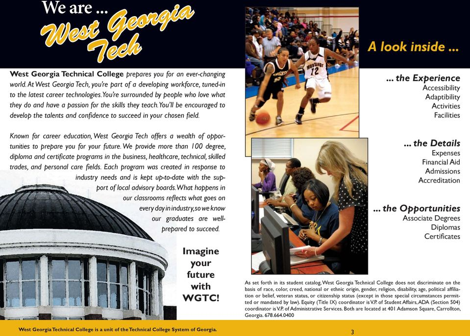Known for career education, West Georgia Tech offers a wealth of opportunities to prepare you for your future.