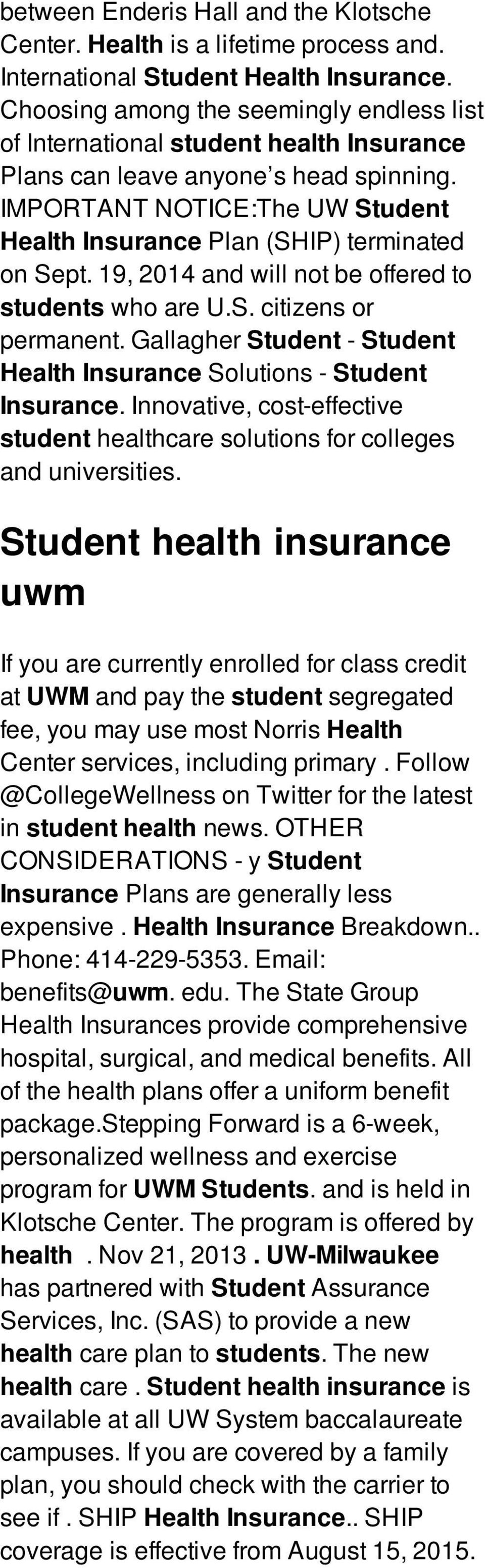 IMPORTANT NOTICE:The UW Student Health Insurance Plan (SHIP) terminated on Sept. 19, 2014 and will not be offered to students who are U.S. citizens or permanent.