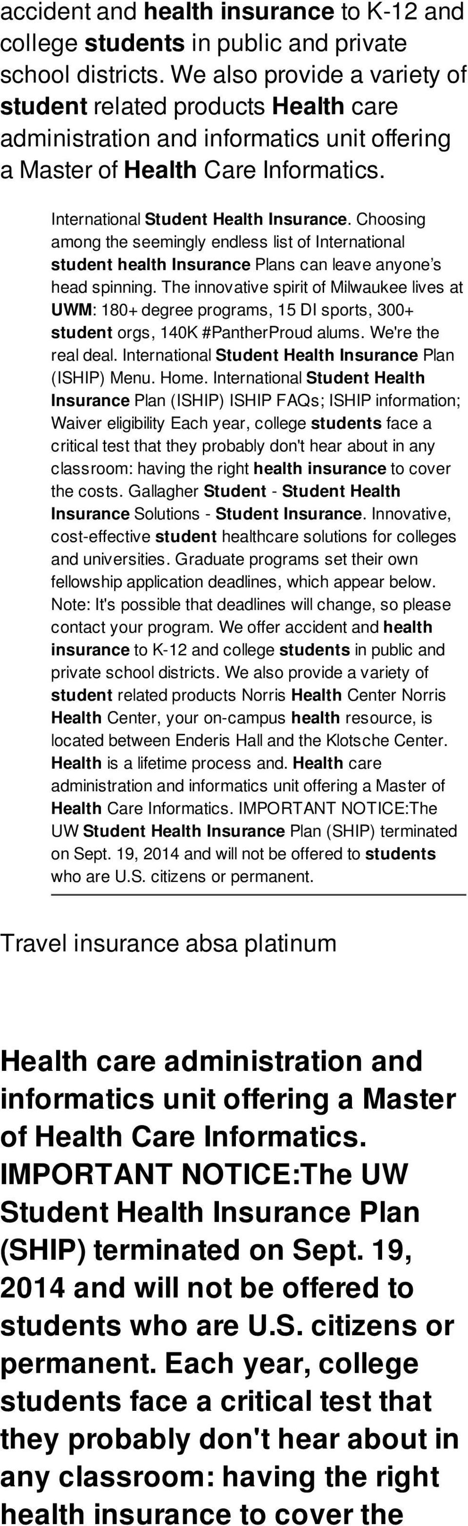 Choosing among the seemingly endless list of International student health Insurance Plans can leave anyone s head spinning.