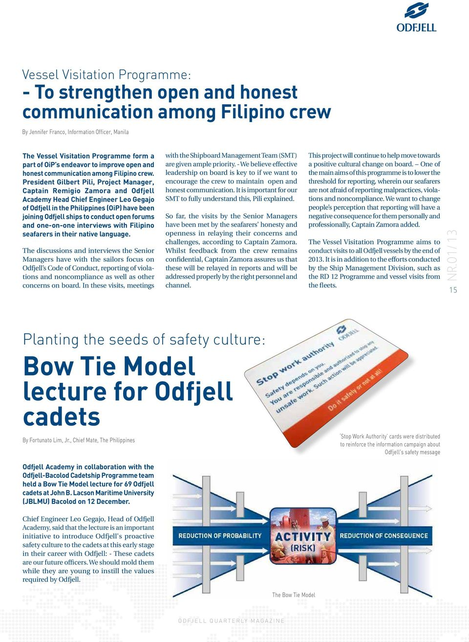 President Gilbert Pili, Project Manager, Captain Remigio Zamora and Odfjell Academy Head Chief Engineer Leo Gegajo of Odfjell in the Philippines (OiP) have been joining Odfjell ships to conduct open