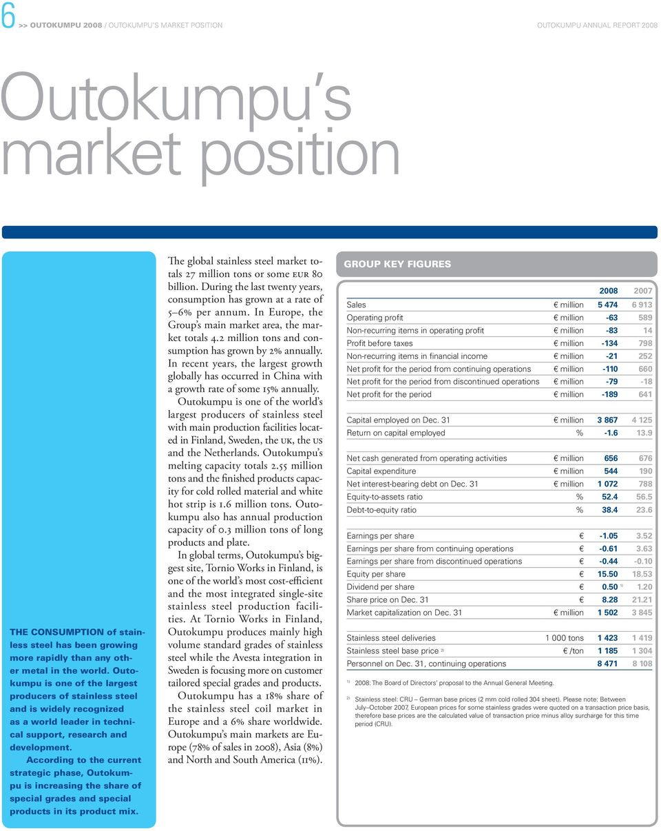 According to the current strategic phase, Outokumpu is increasing the share of special grades and special products in its product mix.