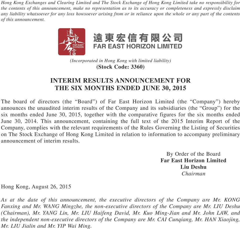 (Incorporated in Hong Kong with limited liability) (Stock Code: 3360) INTERIM RESULTS ANNOUNCEMENT FOR THE SIX MONTHS ENDED JUNE 30, 2015 The board of directors (the Board ) of Far East Horizon