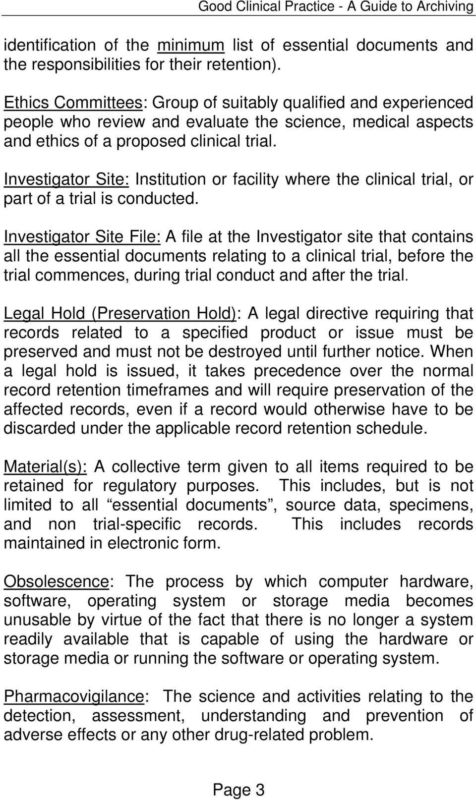 Investigator Site: Institution or facility where the clinical trial, or part of a trial is conducted.