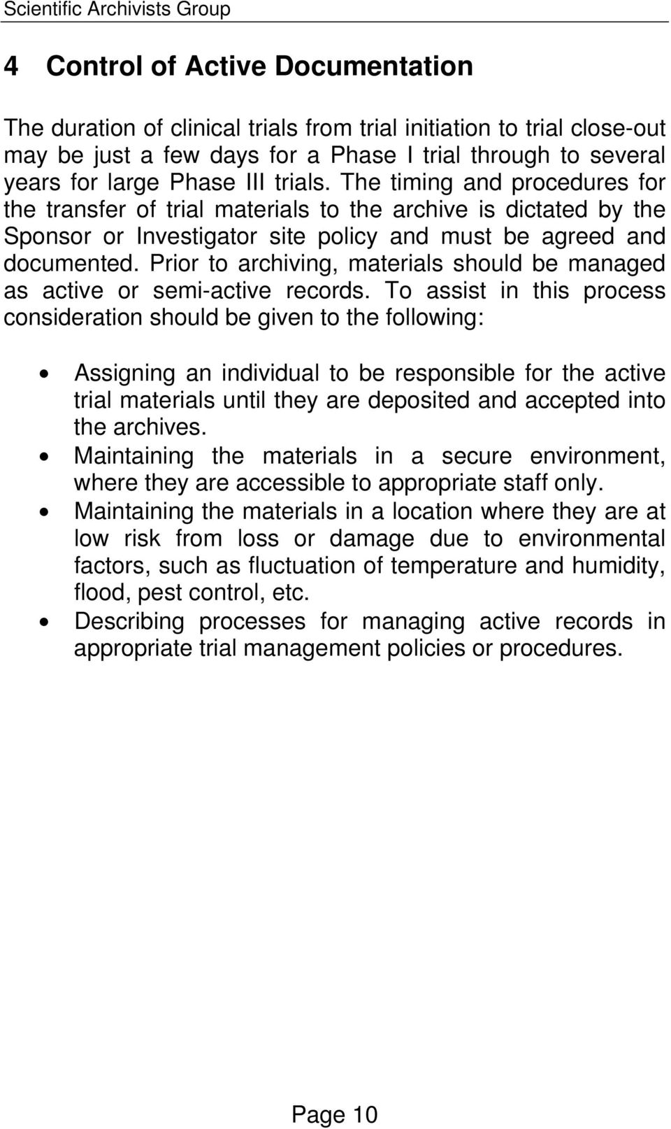 Prior to archiving, materials should be managed as active or semi-active records.
