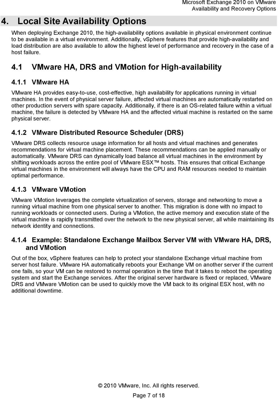 1 VMware HA, DRS and VMtin fr High-availability 4.1.1 VMware HA VMware HA prvides easy-t-use, cst-effective, high availability fr applicatins running in virtual machines.