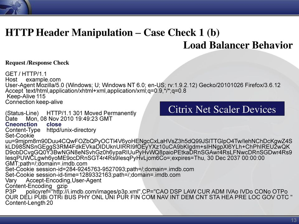 1 301 Moved Permanently Date Mon, 08 Nov 2010 19:49:23 GMT Cneonction close Content-Type httpd/unix-directory Set-Cookie