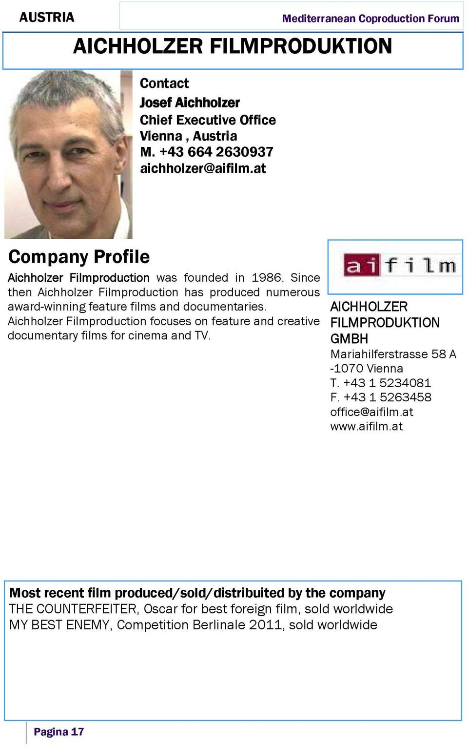 Aichholzer Filmproduction focuses on feature and creative documentary films for cinema and TV.