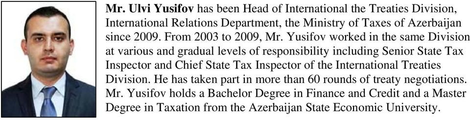 Yusifov worked in the same Division at various and gradual levels of responsibility including Senior State Tax Inspector and Chief State Tax
