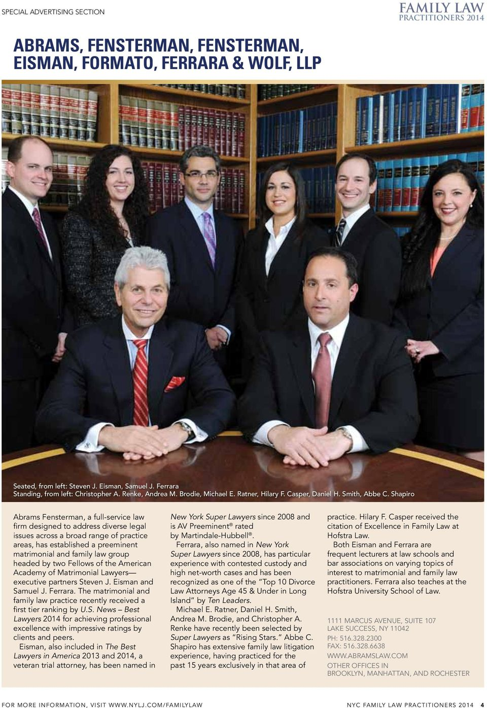 Shapiro abrams fensterman, a full-service law firm designed to address diverse legal issues across a broad range of practice areas, has established a preeminent matrimonial and family law group
