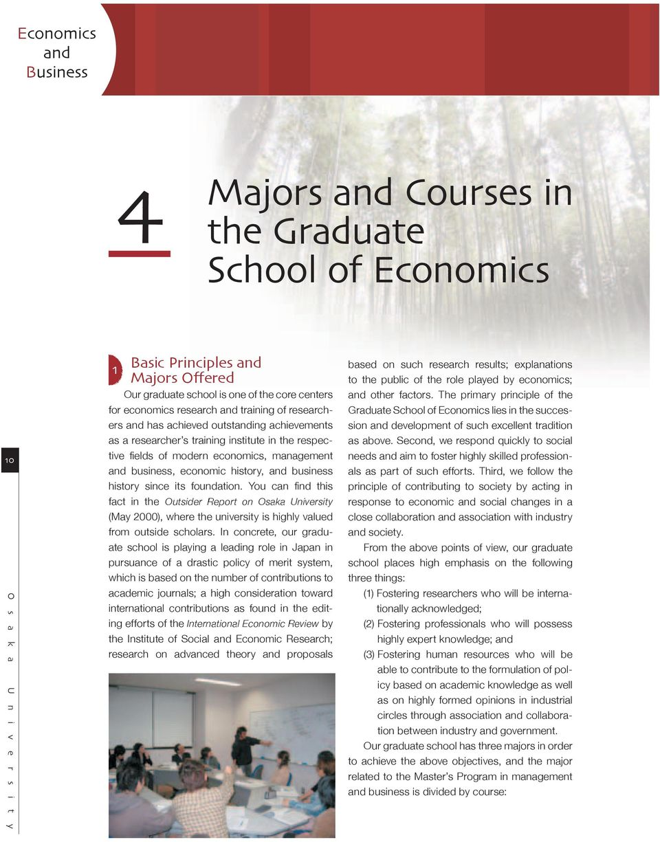economic history, and business history since its foundation. You can fi nd this fact in the Outsider Report on Osaka University (May 2000), where the university is highly valued from outside scholars.