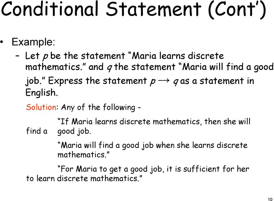 Solution: Any of the following - find a If Maria learns discrete mathematics, then she will good job.