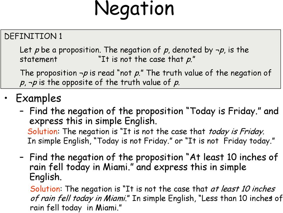Solution: he negation is It is not the case that today is riday. In simple English, oday is not riday. or It is not riday today.