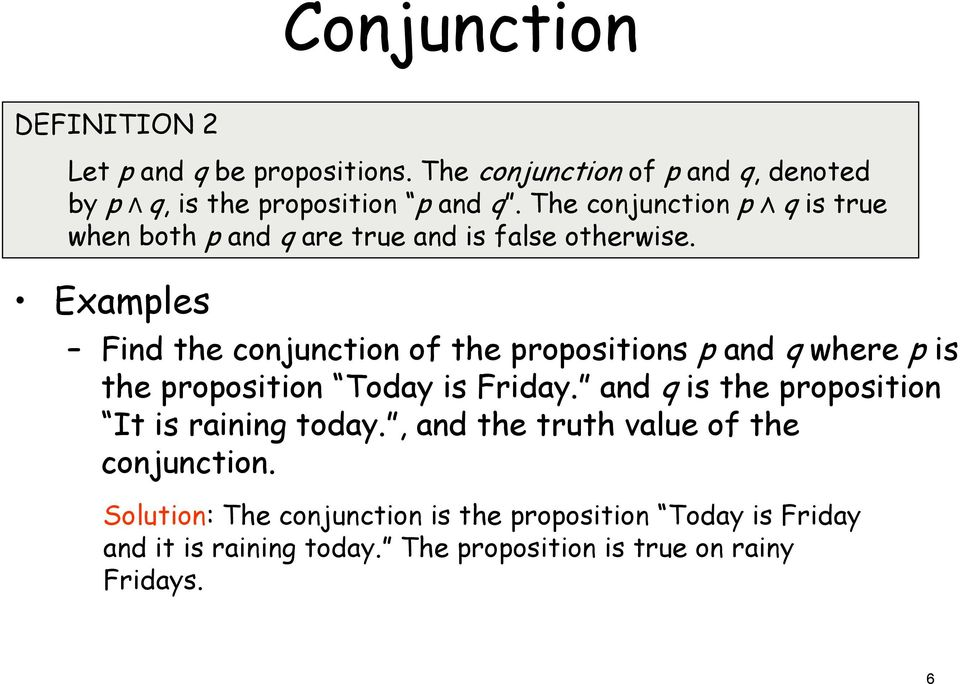 Examples ind the conjunction of the propositions p and q where p is the proposition oday is riday.