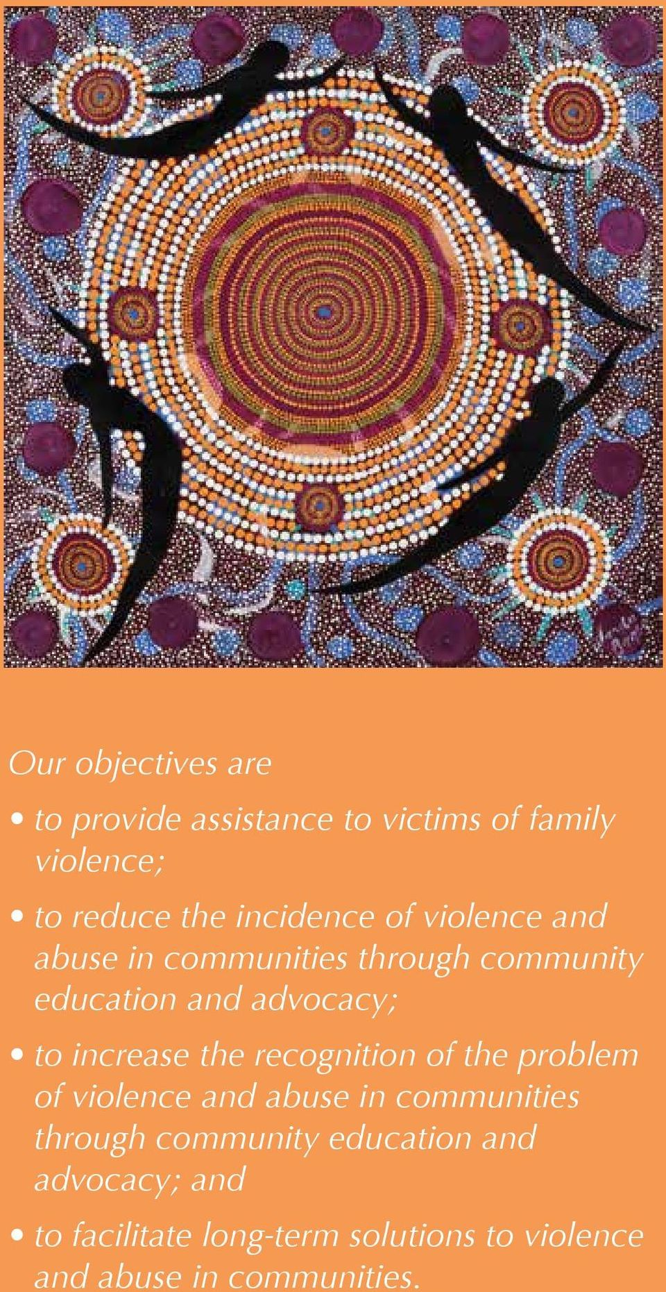 increase the recognition of the problem of violence and abuse in communities through