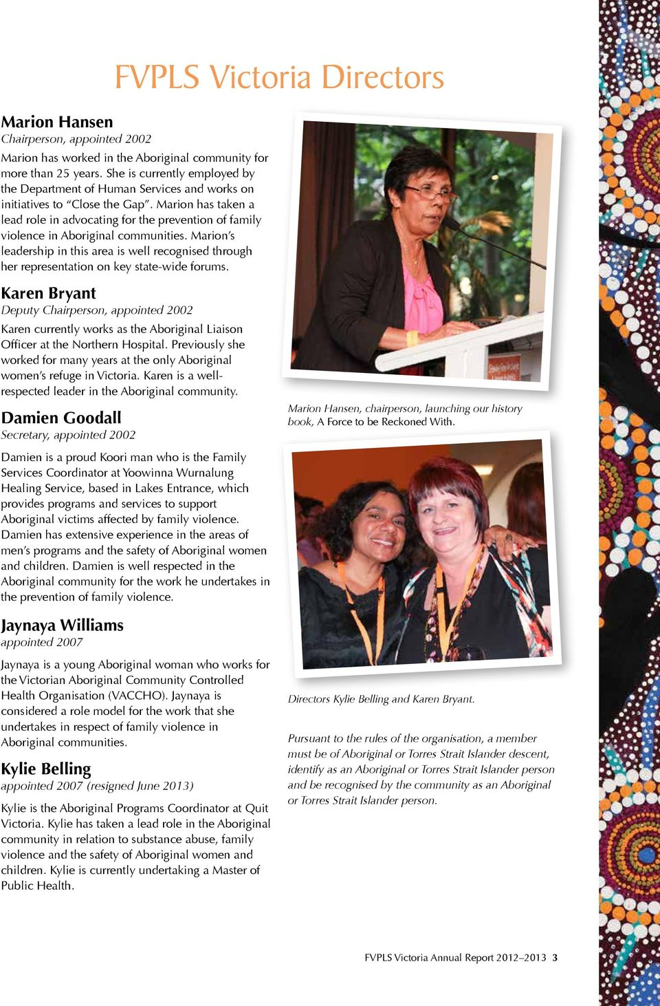 Marion has taken a lead role in advocating for the prevention of family violence in Aboriginal communities.