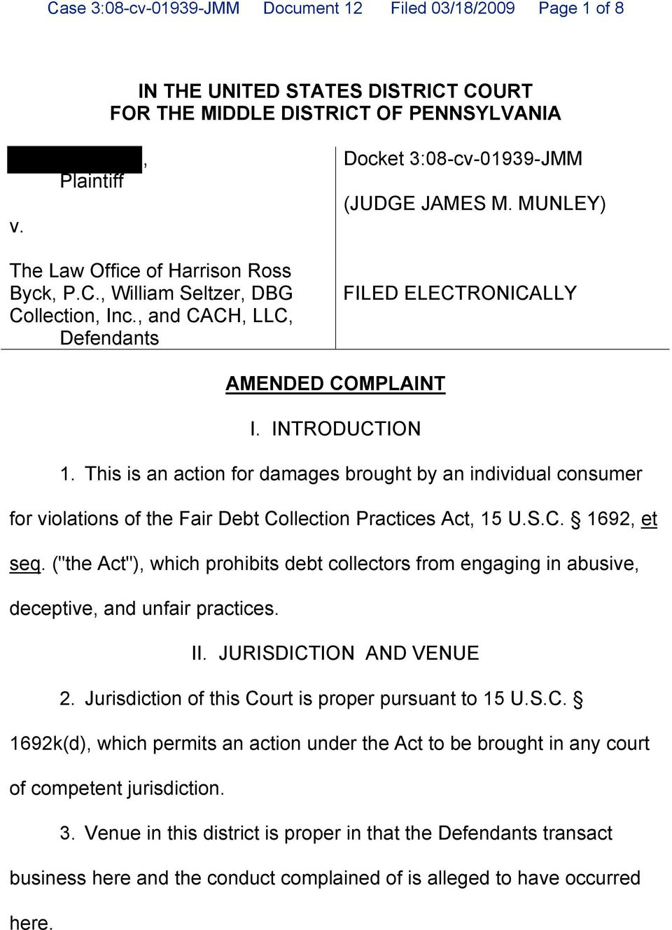 This is an action for damages brought by an individual consumer for violations of the Fair Debt Collection Practices Act, 15 U.S.C. 1692, et seq.