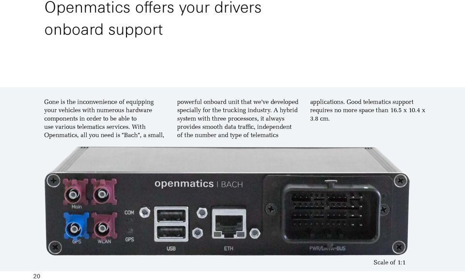 "With Openmatics, all you need is ""Bach"", a small, powerful onboard unit that we've developed specially for the trucking industry."