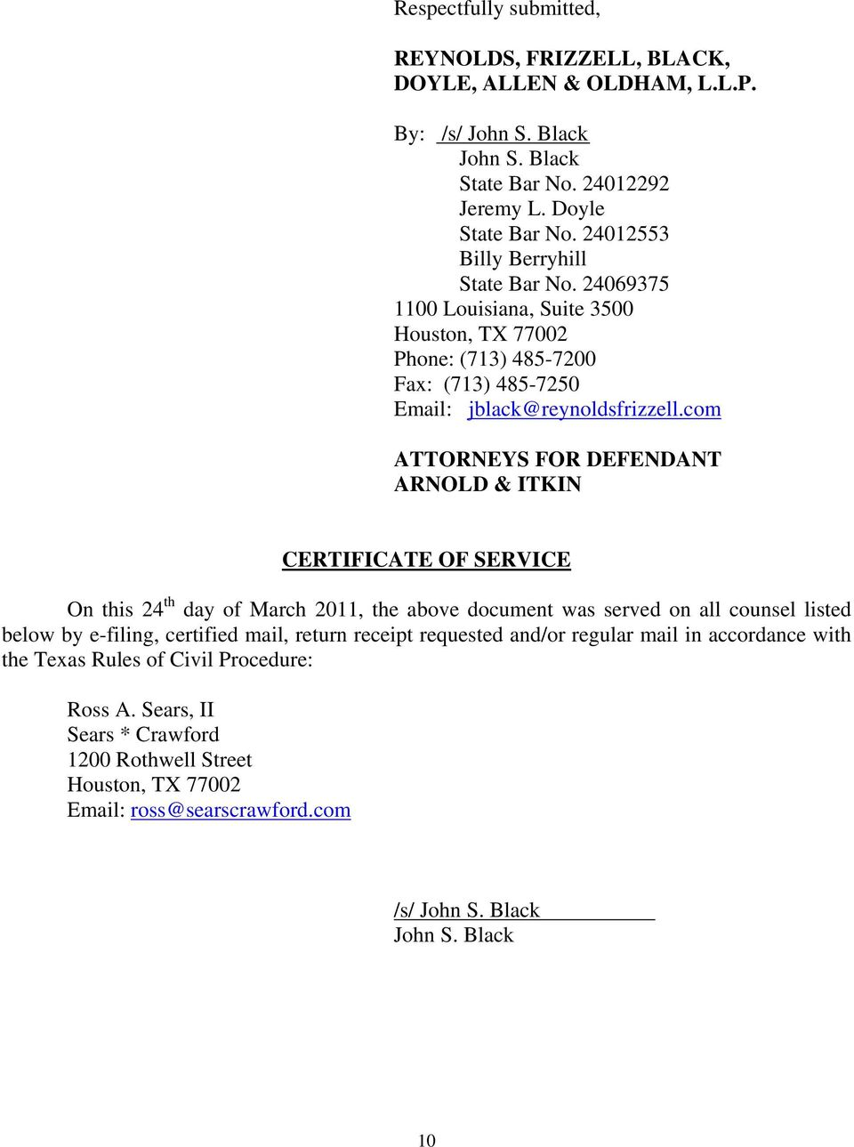 com ATTORNEYS FOR DEFENDANT ARNOLD & ITKIN CERTIFICATE OF SERVICE On this 24 th day of March 2011, the above document was served on all counsel listed below by e-filing, certified mail,