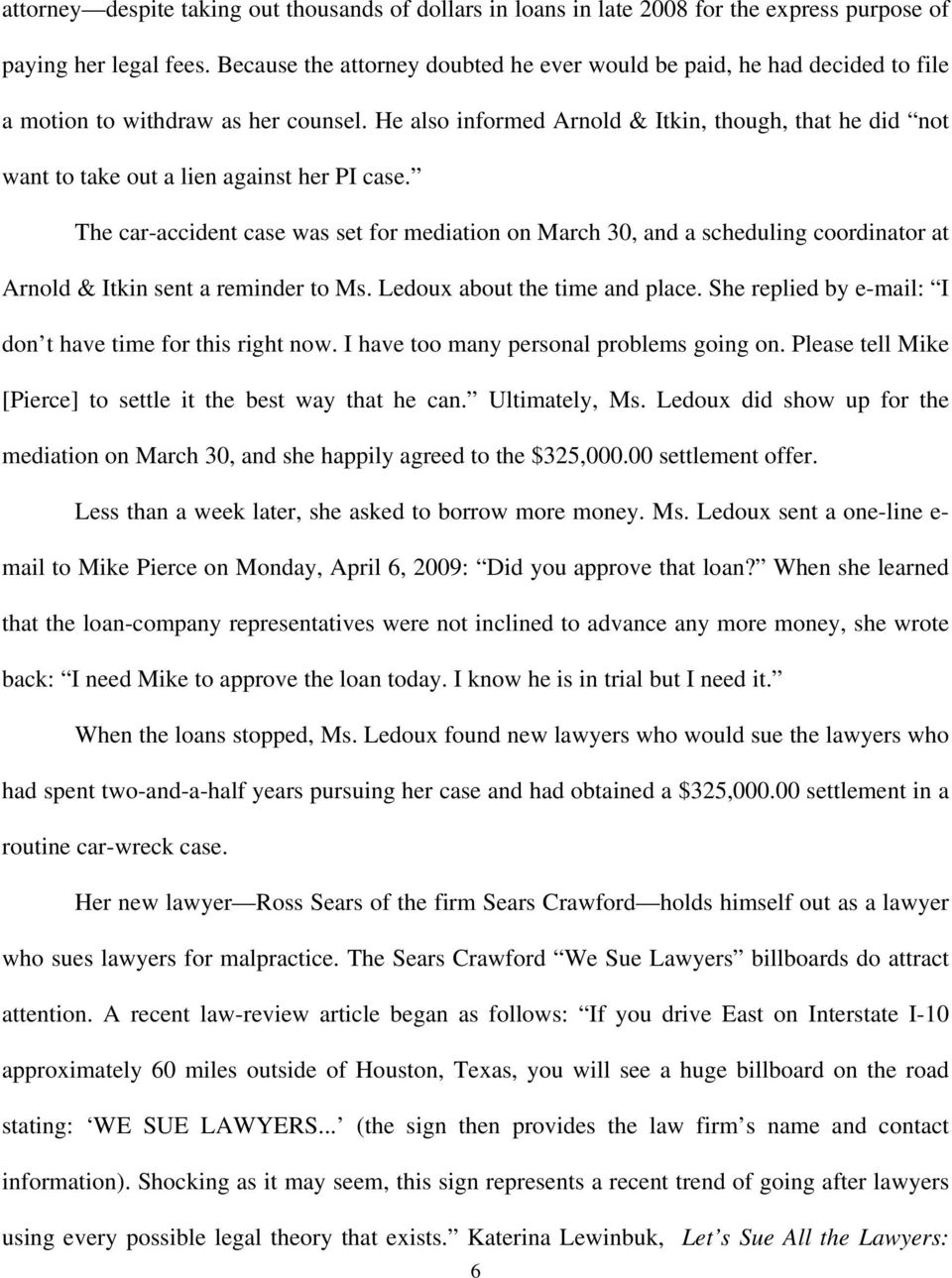 He also informed Arnold & Itkin, though, that he did not want to take out a lien against her PI case.