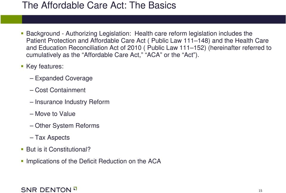 (hereinafter referred to cumulatively as the Affordable Care Act, ACA or the Act ).