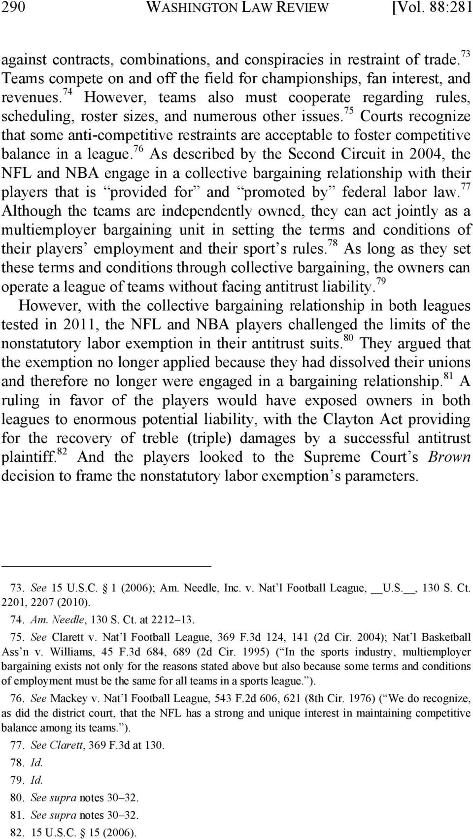 75 Courts recognize that some anti-competitive restraints are acceptable to foster competitive balance in a league.