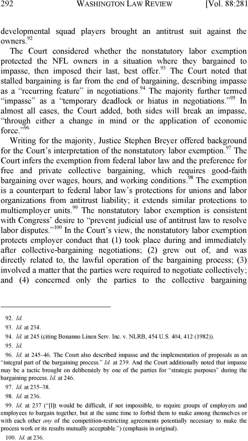 93 The Court noted that stalled bargaining is far from the end of bargaining, describing impasse as a recurring feature in negotiations.