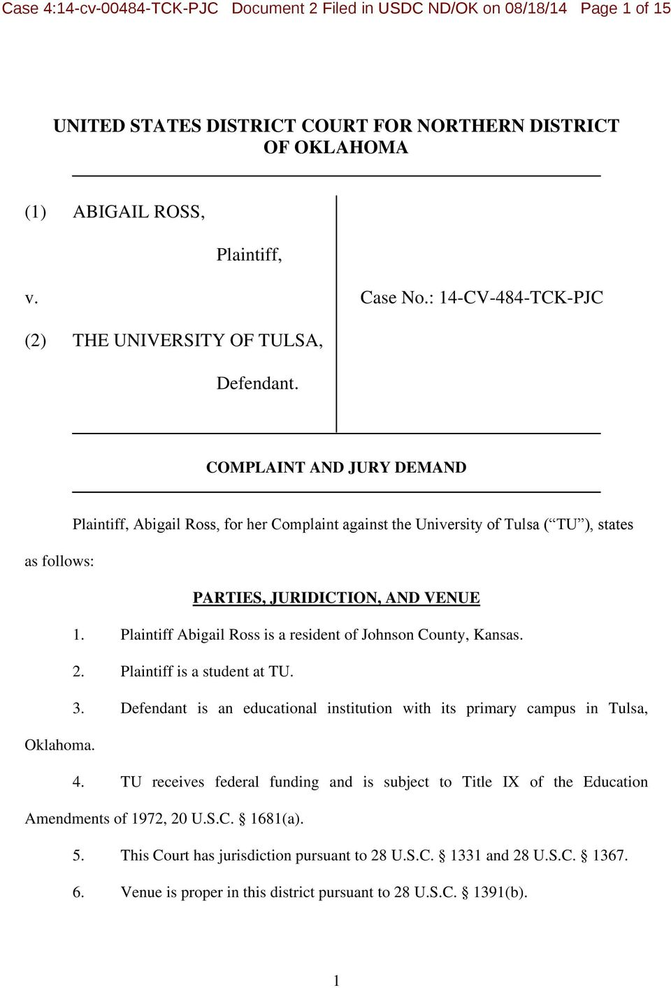 COMPLAINT AND JURY DEMAND Plaintiff, Abigail Ross, for her Complaint against the University of Tulsa ( TU ), states as follows: PARTIES, JURIDICTION, AND VENUE 1.