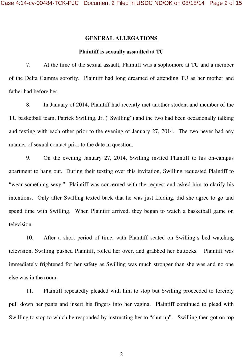 In January of 2014, Plaintiff had recently met another student and member of the TU basketball team, Patrick Swilling, Jr.