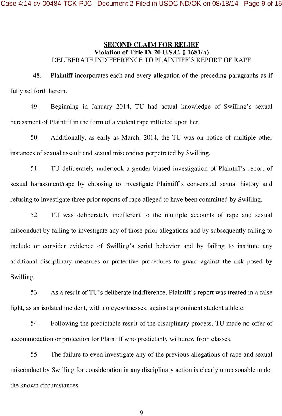 Beginning in January 2014, TU had actual knowledge of Swilling s sexual harassment of Plaintiff in the form of a violent rape inflicted upon her. 50.