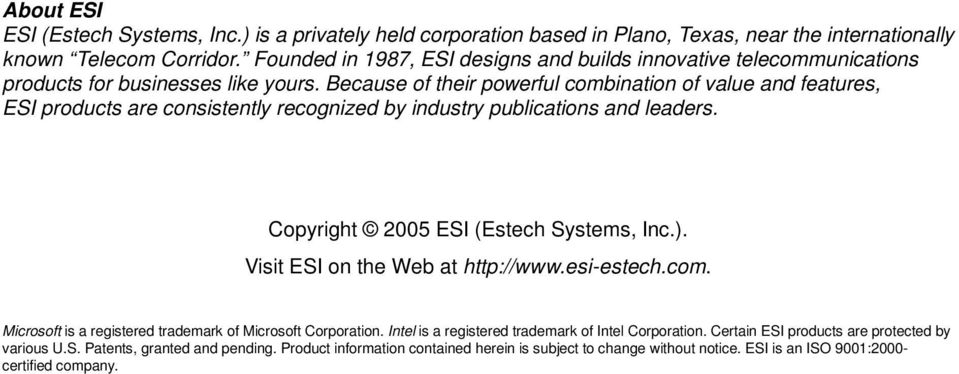 Because of their powerful combination of value and features, ESI products are consistently recognized by industry publications and leaders. Copyright 2005 ESI (Estech Systems, Inc.).