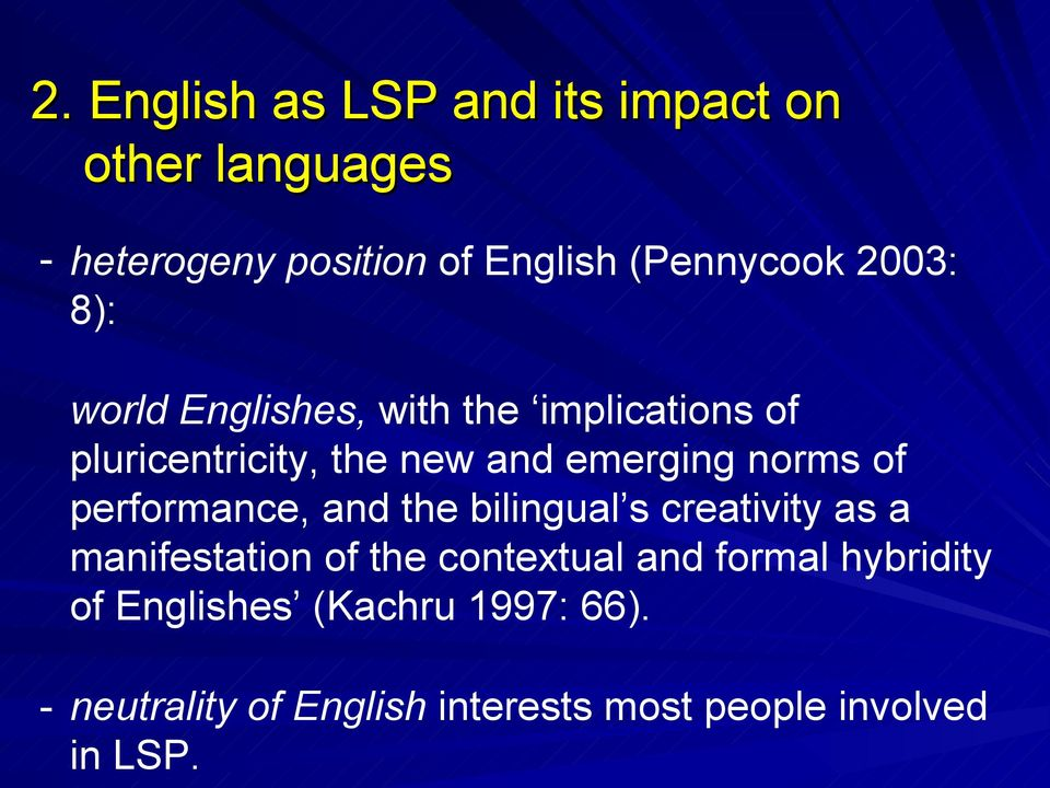 of performance, and the bilingual s creativity as a manifestation of the contextual and formal
