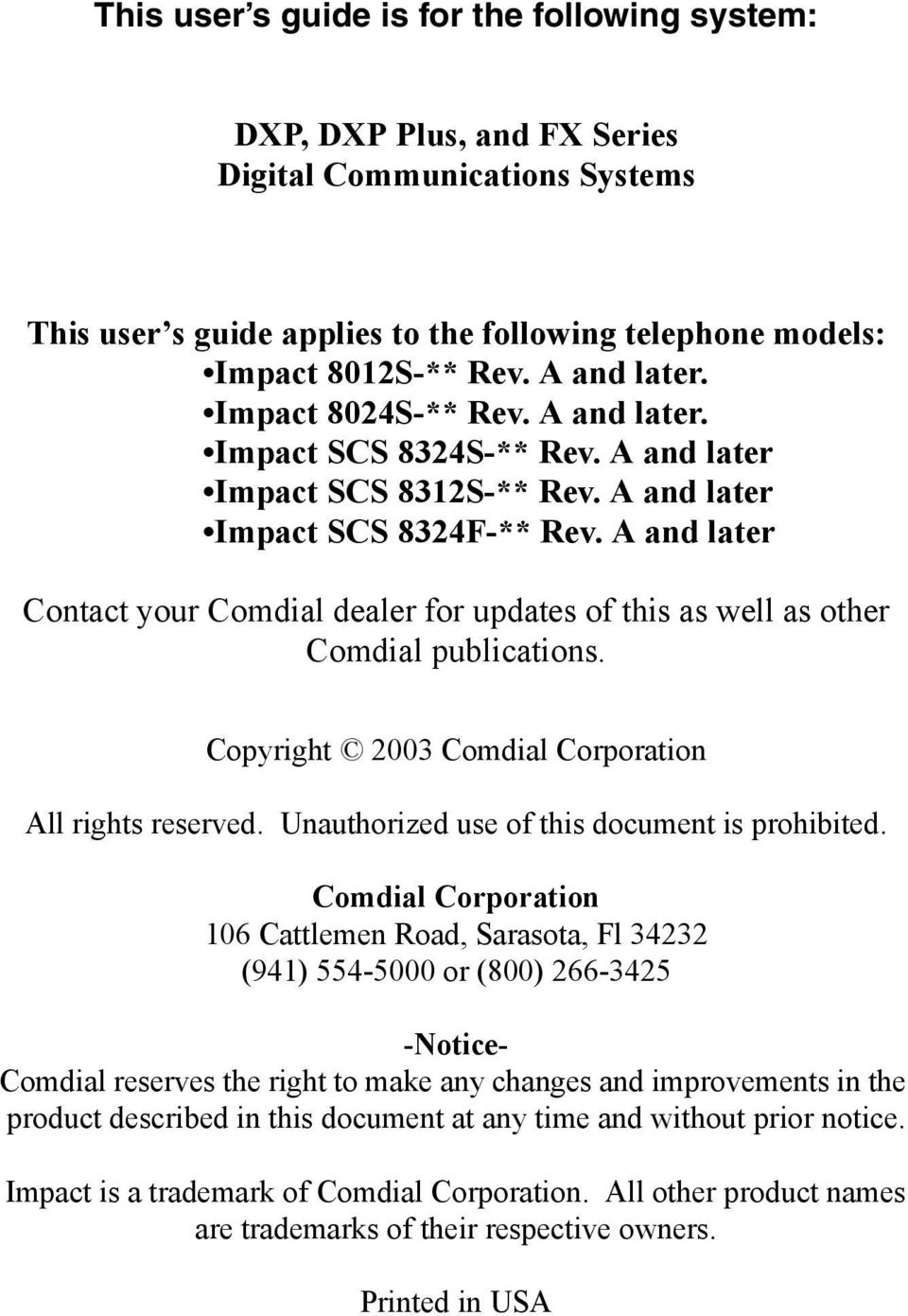 A and later Contact your Comdial dealer for updates of this as well as other Comdial publications. Copyright 2003 Comdial Corporation All rights reserved.