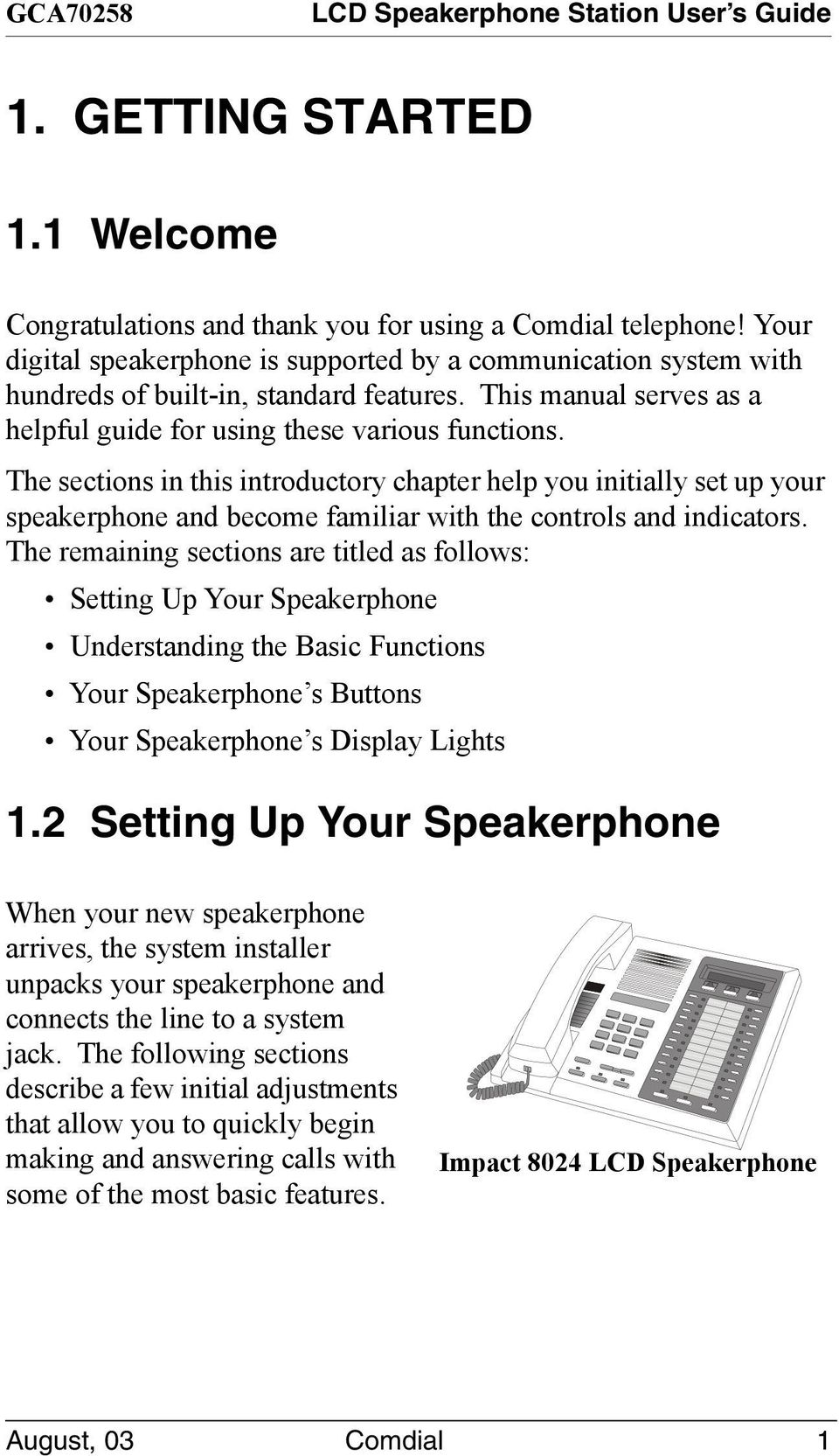 The sections in this introductory chapter help you initially set up your speakerphone and become familiar with the controls and indicators.
