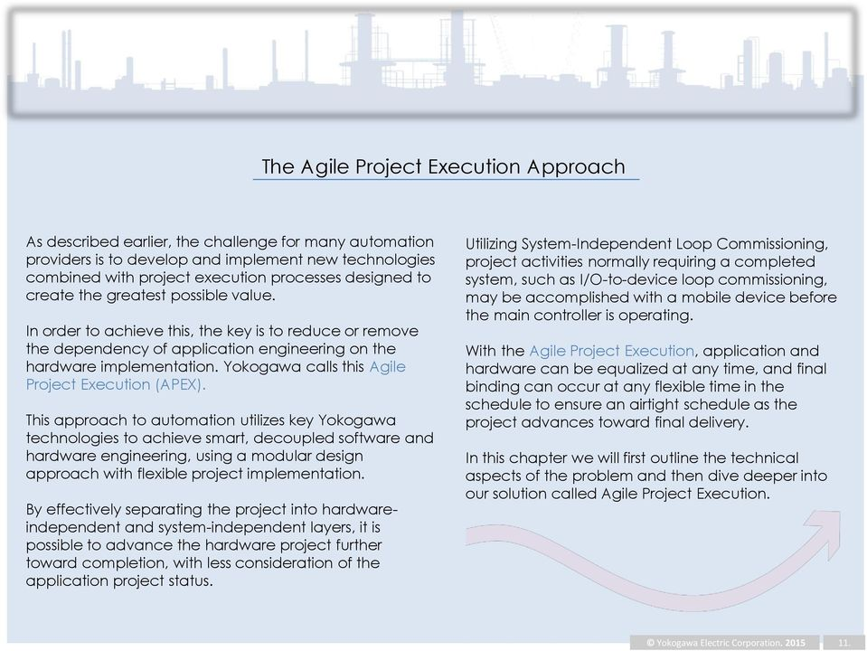 Yokogawa calls this Agile Project Execution (APEX).