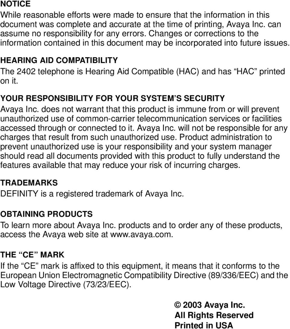 HEARING AID COMPATIBILITY The 2402 telephone is Hearing Aid Compatible (HAC) and has HAC printed on it. YOUR RESPONSIBILITY FOR YOUR SYSTEM S SECURITY Avaya Inc.