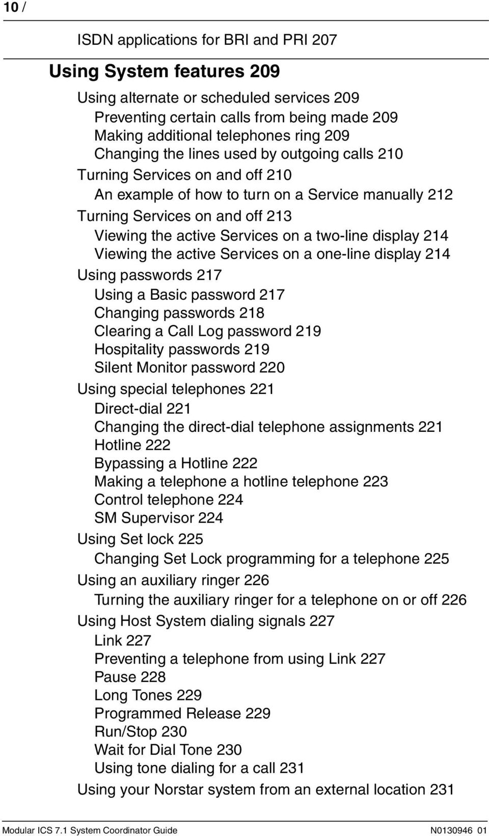 two-line display 214 Viewing the active Services on a one-line display 214 Using passwords 217 Using a Basic password 217 Changing passwords 218 Clearing a Call Log password 219 Hospitality passwords