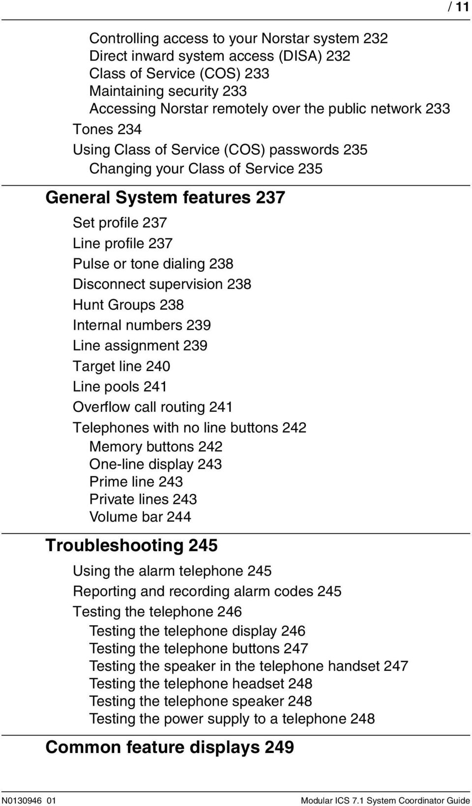 Hunt Groups 238 Internal numbers 239 Line assignment 239 Target line 240 Line pools 241 Overflow call routing 241 Telephones with no line buttons 242 Memory buttons 242 One-line display 243 Prime