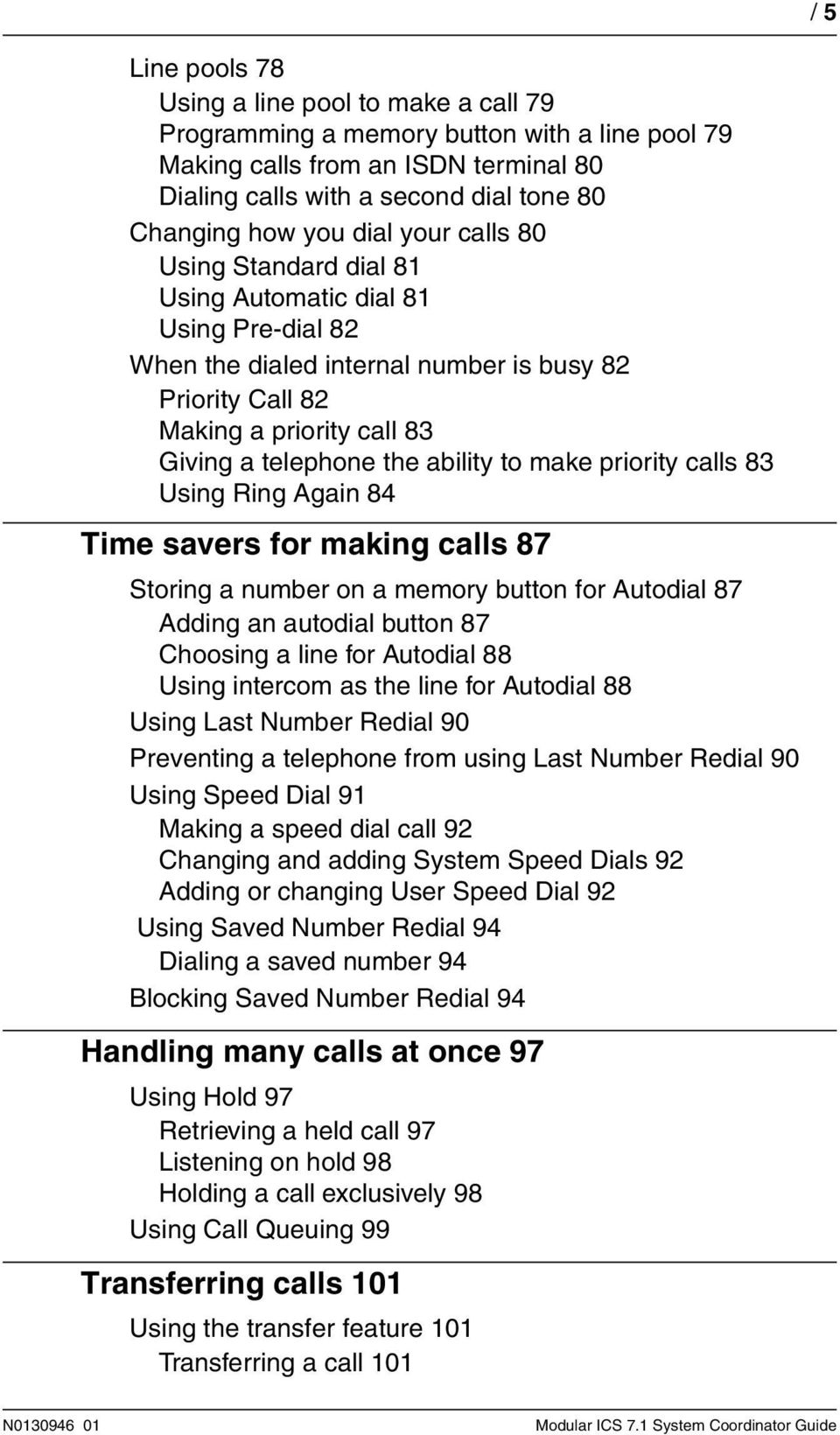 ability to make priority calls 83 Using Ring Again 84 Time savers for making calls 87 Storing a number on a memory button for Autodial 87 Adding an autodial button 87 Choosing a line for Autodial 88