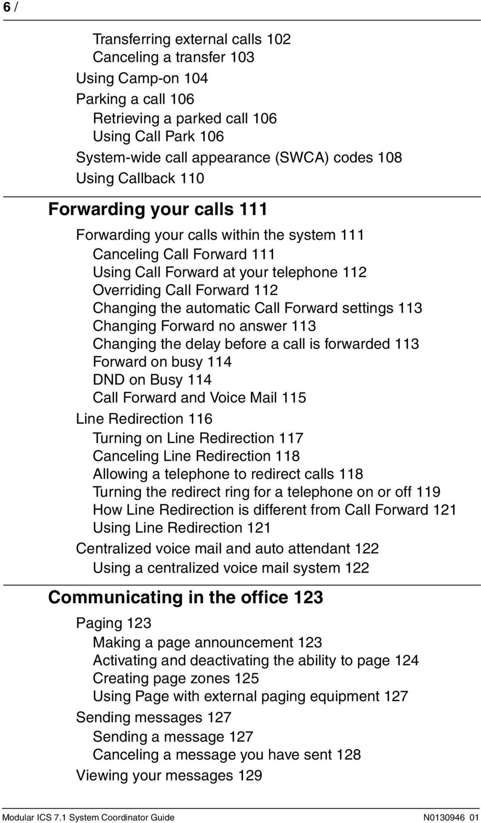 automatic Call Forward settings 113 Changing Forward no answer 113 Changing the delay before a call is forwarded 113 Forward on busy 114 DND on Busy 114 Call Forward and Voice Mail 115 Line