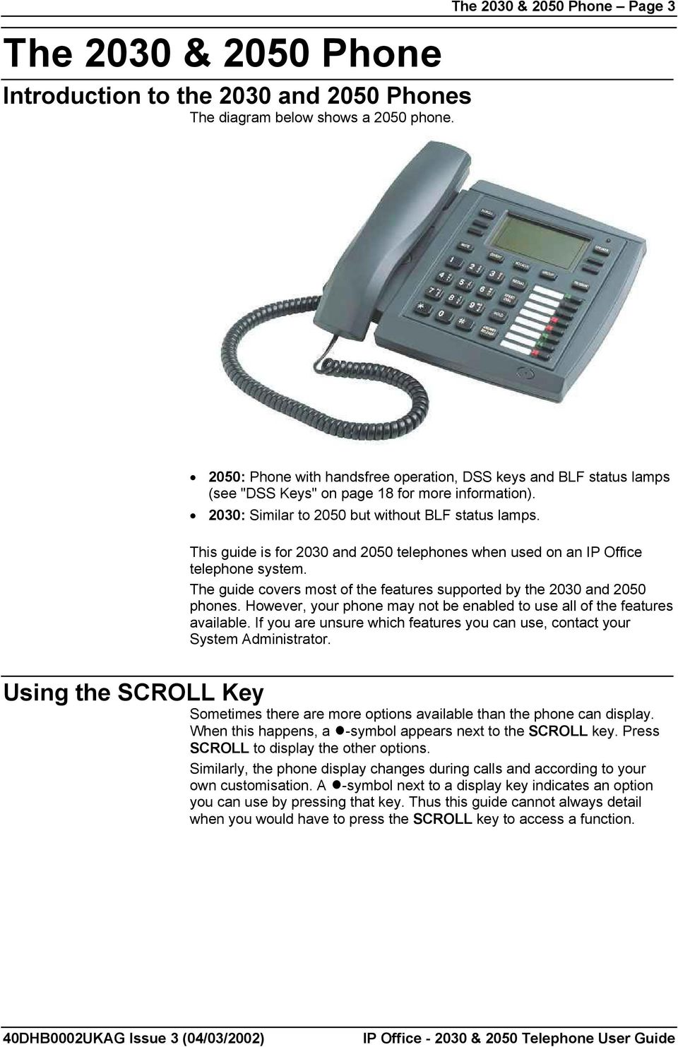 This guide is for 2030 and 2050 telephones when used on an IP Office telephone system. The guide covers most of the features supported by the 2030 and 2050 phones.