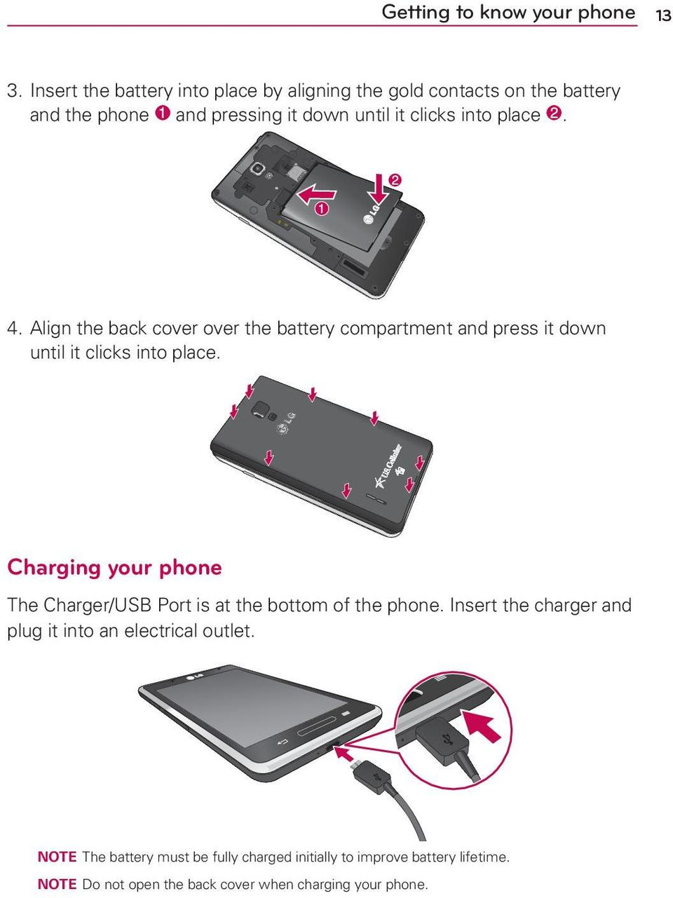 place. 4. Align the back cover over the battery compartment and press it down until it clicks into place.