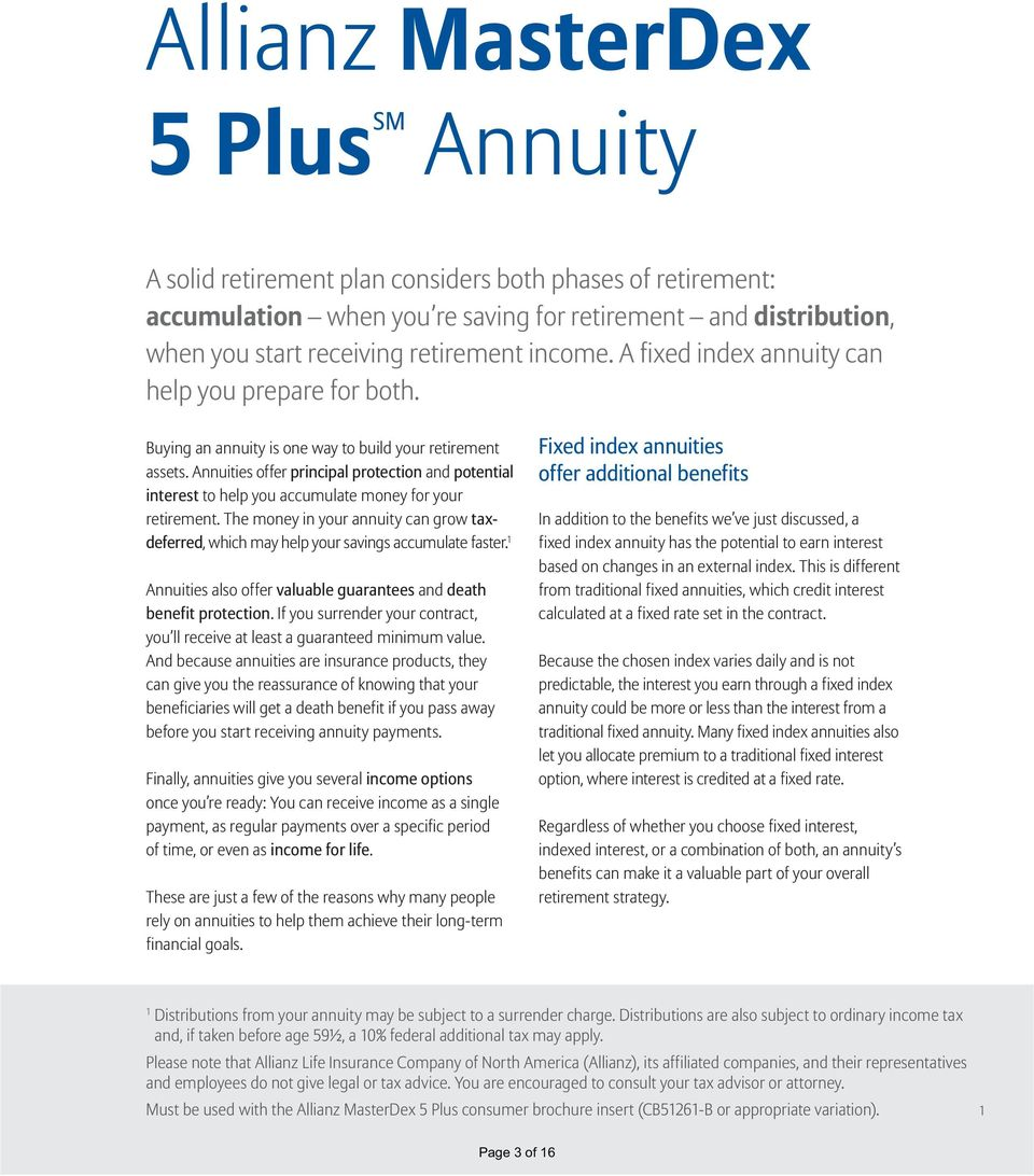 Annuities offer principal protection and potential interest to help you accumulate money for your retirement.