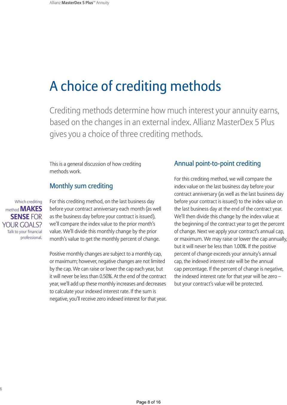 This is a general discussion of how crediting methods work.