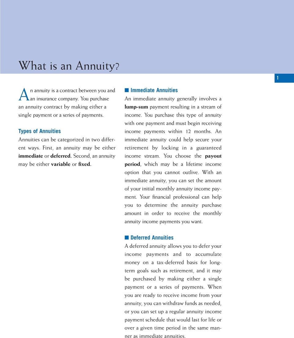 Immediate Annuities An immediate annuity generally involves a lump-sum payment resulting in a stream of income.