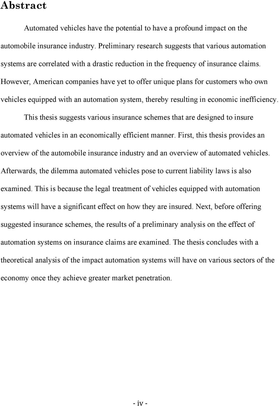 However, American companies have yet to offer unique plans for customers who own vehicles equipped with an automation system, thereby resulting in economic inefficiency.