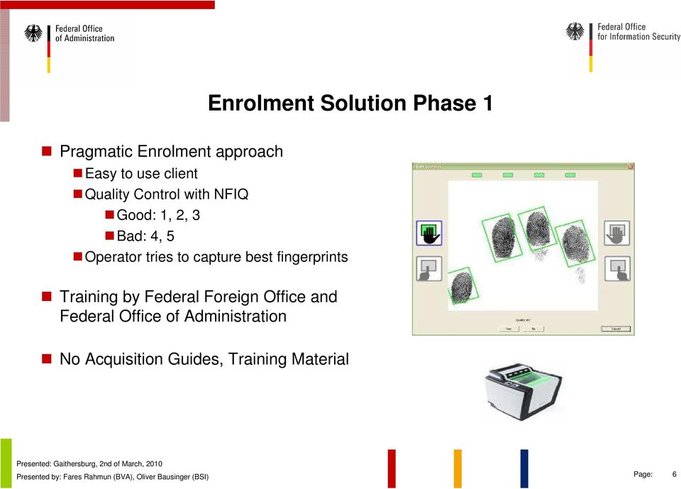 tries to capture best fingerprints Training by Federal Foreign Office