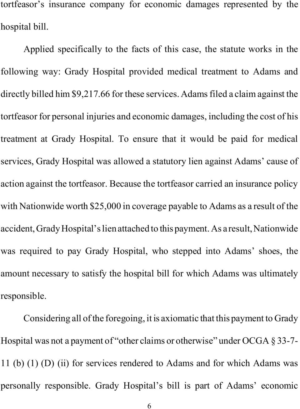 Adams filed a claim against the tortfeasor for personal injuries and economic damages, including the cost of his treatment at Grady Hospital.